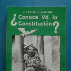 Libros de segunda mano: ¿CONOCE VD. LA CONSTITUCION?. F.F. POZAR Y R. GAROFANO. DIPUTACION PROVINCIAL DE CADIZ. 1982. Lote 98705687