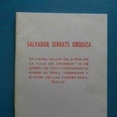 Libros de segunda mano: SALVADOR SERRATS URQUIZA. CONFERENCIA: PRESENTE Y FUTURO DE LAS CORTES ESPAÑOLAS 1974. Lote 98705963