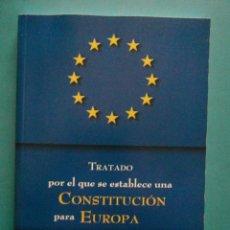 Libros de segunda mano: TRATADO POR EL QUE SE ESTABLECE UNA CONSTITUCION PARA EUROPA. 2004. Lote 98709007
