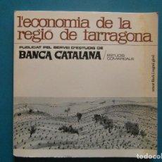 Libri di seconda mano: L'ECONOMIA DE LA REGIO DE TARRAGONA. BANCA CATALANA. EUGENI LLUCH I EUGENI GIRAL. 1968. Lote 98787639