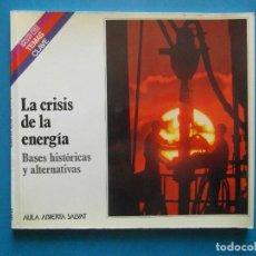 Libros de segunda mano: LA CRISIS DE LA ENERGIA. BASES HISTORICAS Y ALTERNATIVAS. SALVAT. 1980. Lote 98803743