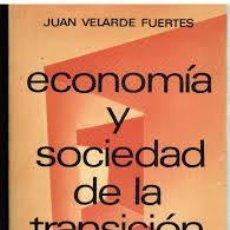 Libros de segunda mano: ECONOMIA Y SOCIEDAD DE LA TRANSICION: JUAN VELARDE FUERTES. Lote 98838587