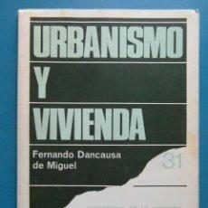 Libros de segunda mano: URBANISMO Y VIVIENDA. FERNANDO DANCAUSA DE MIGUEL. 1975. Lote 98868071