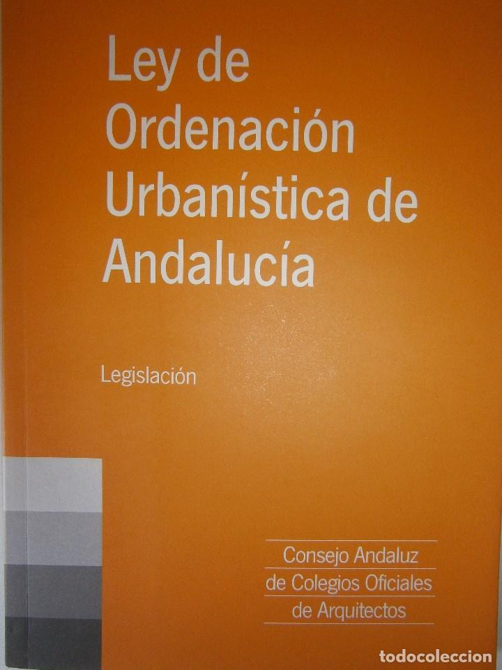LEY DE ORDENACION URBANISTICA DE ANDALUCIA LEGISLACION 1 EDICION 2003 (Libros de Segunda Mano - Ciencias, Manuales y Oficios - Derecho, Economía y Comercio)
