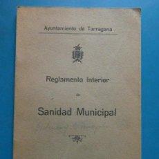 Libros de segunda mano: REGLAMENTO INTERIOR DE SANIDAD MUNICIPAL. AYUNTAMIENTO DE TARRAGONA 1927. Lote 98947255