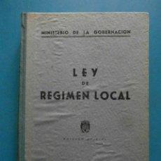 Libros de segunda mano: LEY DE REGIMEN LOCAL. EDICION OFICIAL. MINISTERIO DE LA GOBERNACION. 1951. Lote 99031187