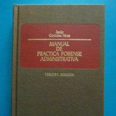 Libros de segunda mano: MANUAL DE PRACTICA FORENSE ADMINISTRATIVA. JESUS GONZALEZ PEREZ. EDITORIAL CIVITAS. 1993. Lote 99051763