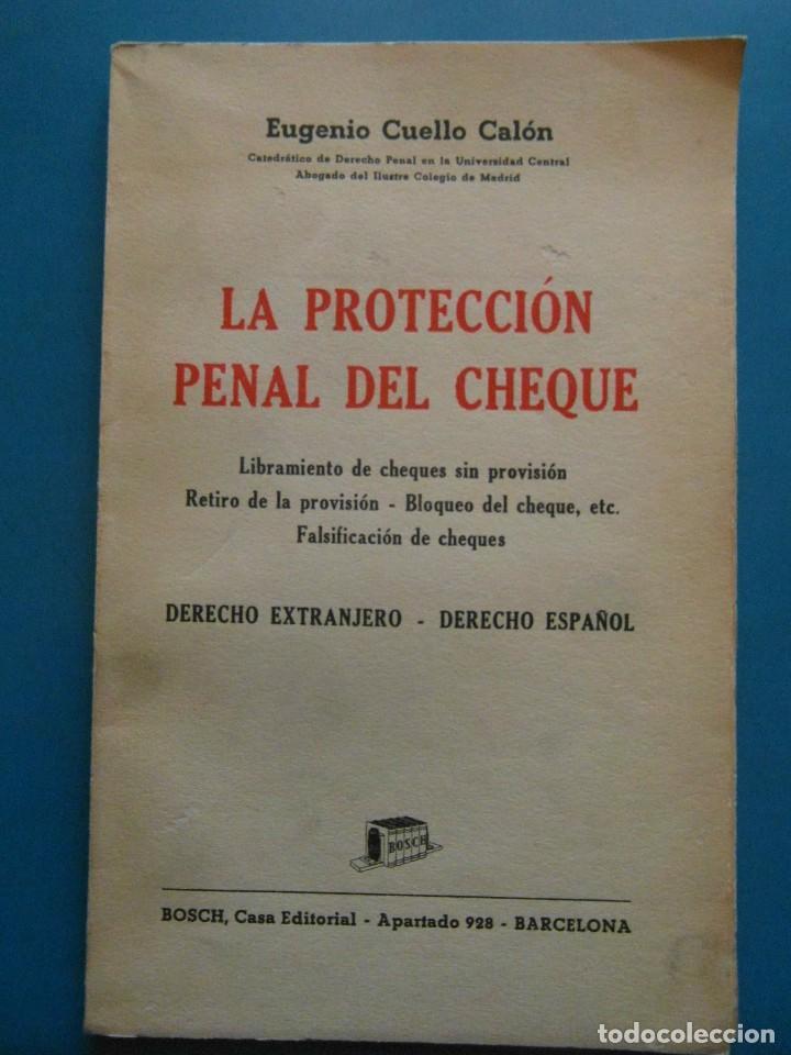 LA PROTECION PENAL DEL CHEQUE. EUGENIO CUELLO CALON. BOSCH EDITORES. 1944 (Libros de Segunda Mano - Ciencias, Manuales y Oficios - Derecho, Economía y Comercio)