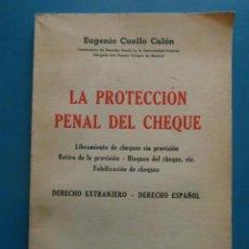 Libros de segunda mano: LA PROTECION PENAL DEL CHEQUE. EUGENIO CUELLO CALON. BOSCH EDITORES. 1944. Lote 99103035