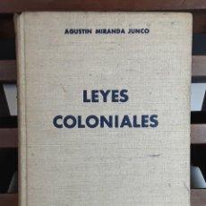 Libros de segunda mano: LEYES COLONIALES. AGUSTÍN JUNCO. IMP. SUCESORES DE RIVADENEYRA. 1945.. Lote 99354951