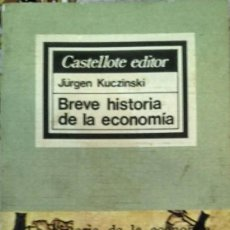 Libros de segunda mano: BREVE HISTORIA DE LA ECONOMÍA – JÚRGEN KUCZINSKI. Lote 194555766