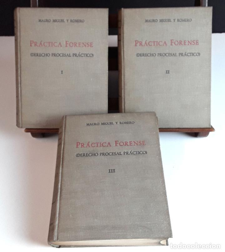 PRÁCTICA FORENSE. 3 TOMOS. MAURO MIGUEL Y ROMERO. LIB. GENERAL DE V. SUÁREZ. 1947. (Libros de Segunda Mano - Ciencias, Manuales y Oficios - Derecho, Economía y Comercio)