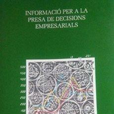 Libros de segunda mano: INFORMACIÓ PER A LA PRESA DE DECISIONS EMPRESARIALS (DE JOSEP ROSANAS). Lote 100068411