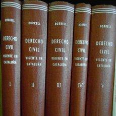 Libros de segunda mano: DERECHO CIVIL VIGENTE EN CATALUÑA. ANTONIO M. BORRELL Y SOLER. 5 TOMOS. 2ª EDICION 1944. Lote 100154735