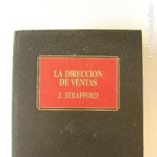 Libros de segunda mano: BIBLIOTECA EMPRESARIAL DEUSTO - LA DIRECCIÓN DE VENTAS - J. STRAFFORD. Lote 100263251