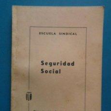 Libros de segunda mano: SEGURIDAD SOCIAL. ESCUELA SINDICAL. 1964. Lote 100313047
