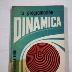 Libros de segunda mano: LA PROGRAMACION DINAMICA. A. KAUFMANN Y R. CRUON. TDK38. Lote 101300563