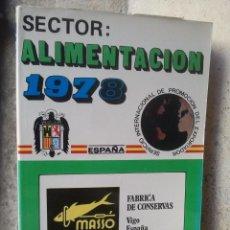 Libros de segunda mano: CATÁLOGO DE PRODUCTOS Y EMPRESAS FABRICANTES - SECTOR ALIMENTACIÓN - 1978 - PUBLICIDAD - RAREZA. Lote 277525258