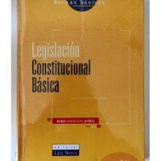 Libros de segunda mano: LEGISLACIÓN CONSTITUCIONAL BÁSICA. Lote 101612388
