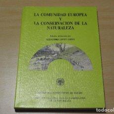 Libros de segunda mano: LA COMUNIDAD EUROPEA Y LA CONSERVACION DE LA NATURALEZA. Lote 101773587