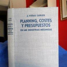 Libros de segunda mano: PLANNING COSTES Y PRESUPUESTOS EN LAS INDUSTRIAS MECÁNICAS CON MÉTODOS CLÁSICOS Y CON FICHAS PERFORA. Lote 102568279