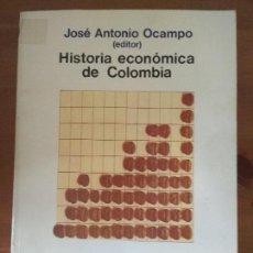 Libros de segunda mano: HISTORIA ECONÓMICA DE COLOMBIA. JOSÉ ANTONIO OCAMPO (EDITOR). Lote 102720903