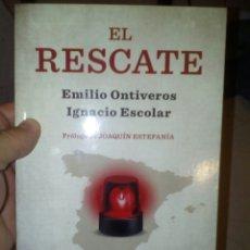 Libros de segunda mano: EL RESCATE. EMILIO ONTIVEROS E IGNACIO ESCOLAR. Lote 102957964