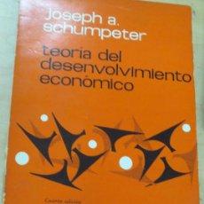 Libros de segunda mano: TEORIA DEL DESENVOLVIMIENTO ECONÓMICO JOSEPH A. SCHUMPETER EDIT FONDO DE CULTURA ECONÓMICA AÑO 1967. Lote 103582607