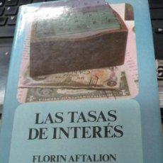 Libros de segunda mano: LAS TASAS DE INTERÉS FLORIN AFTALION Y PATRICE PONCET EDIT FONDO DE CULTURA ECONÓMICA AÑO 1984. Lote 103583643