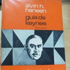 Libros de segunda mano: GUÍA DE KEYNES ALVIN H. HANSEN FONDO DE CULTURA ECONÓMICA AÑO 1964. Lote 103591591