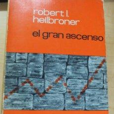 Libros de segunda mano: EL GRAN ASCENSO ROBERT I HEILBRONER FONDO DE CULTURA ECONÓMICA AÑO 1964. Lote 103591775