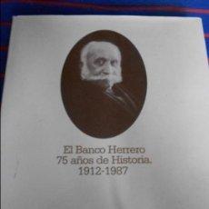 Libros de segunda mano: EL BANCO HERRERO. 75 AÑOS DE HISTORIA. 1912-1987. RAFAEL ANES ALVAREZ Y ALONSO DE OTAZU Y LLANA. TAP. Lote 103662759