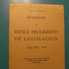 Libros de segunda mano: APENDICE AL INDICE PROGRESIVO DE LEGISLACION. AÑOS 1975-79. ARANZADI. Lote 104028479