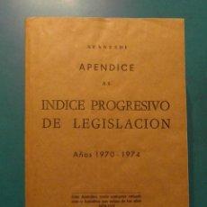 Libros de segunda mano: APENDICE AL INDICE PROGRESIVO DE LEGISLACION. AÑOS 1970-1974. ARANZADI. Lote 104028735