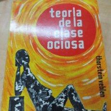 Libros de segunda mano: TEORIA DE LA CLASE OCIOSA THORSTEIN VEBLEN EDIT FONDO DE CULTURA ECONÓMICA AÑO 1944. Lote 104156015