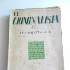 Libros de segunda mano: EL CRIMINALISTA DE LUIS JIMENEZ DE ASUA TOMO II BUENOS AIRES EDITOR VICTOR DE ZAVALIA 1950.. Lote 104178431