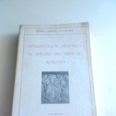 Libros de segunda mano: INTRODUCCION HISTORICA AL ESTUDIO DEL DERECHO ROMANO FERMIN CAMACHO GRANADA 1980. . Lote 104179407