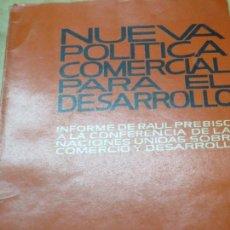 Libros de segunda mano: NUEVA POLITICA COMERCIAL PARA EL DESARROLLO RAÚL PREBISCH FONDO DE CULTURA ECONOMICA AÑO 1966. Lote 104277139