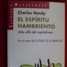 Libros de segunda mano: EL ESPÍRITU HAMBRIENTO. MAS ALLÁ DEL CAPITALISMO. CHARLES HANDY.. Lote 104348055