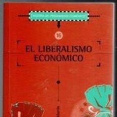 Libros de segunda mano: EL LIBERALISMO ECONÓMICO. HISTORIA DEL PENSAMIENTO ECONÓMICO. VICTORIANO MARTÍN MARTÍN. Lote 104348519