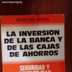 Libros de segunda mano: LA INVERSIÓN DE LA BANCA Y DE LAS CAJAS DE AHORROS. SEGURIDAD Y RENTABILIDAD.. Lote 104396699