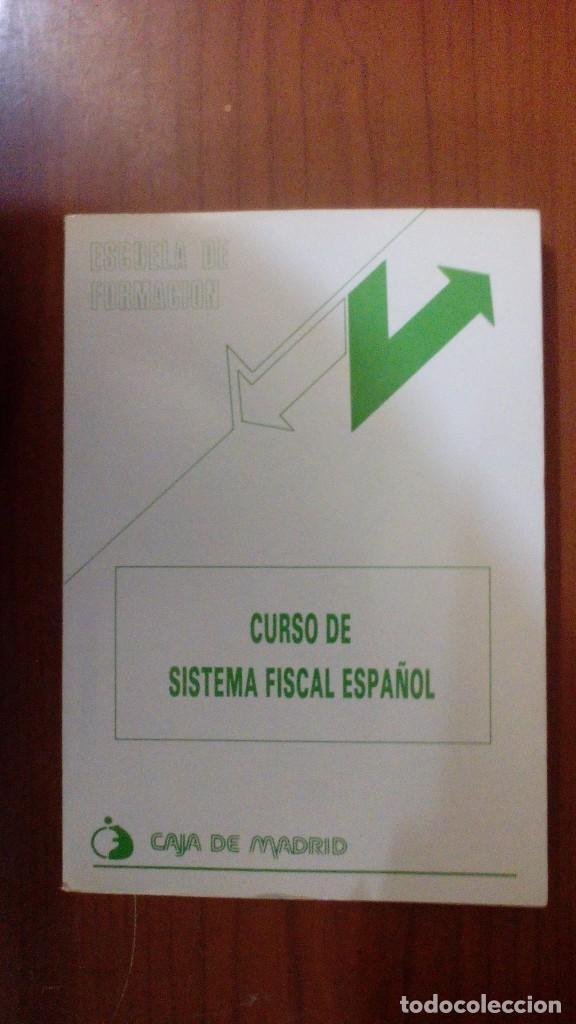 CURSO DE SISTEMA FISCAL ESPAÑOL (Libros de Segunda Mano - Ciencias, Manuales y Oficios - Derecho, Economía y Comercio)