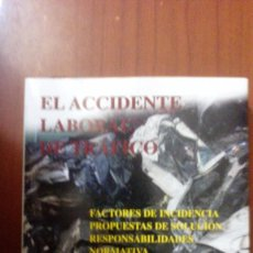Libros de segunda mano: EL ACCIDENTE LABORAL DE TRÁFICO. Lote 104427619