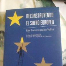 Libros de segunda mano: RECONSTRUYENDO EL SUEÑO EUROPEO. Lote 104579159
