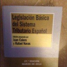 Libros de segunda mano: LEGISLACION BASICA DEL SISTEMA TRIBUTARIO ESPAÑOL (JUAN CALERO, RAFAEL NAVAS) 27A EDICION MARZO 2014. Lote 105052171