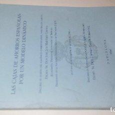 Libros de segunda mano: LAS CAJAS DE AHORRO ESPAÑOLAS POR UN MODELO DINAMICO-REAL ACADEMIA DE CIENCIAS ECONOMICAS Y FINANCIE. Lote 105061439