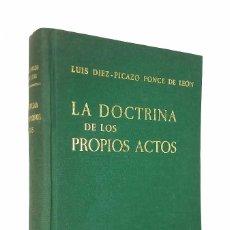 Libros de segunda mano: LA DOCTRINA DE LOS PROPIOS ACTOS // LUIS DIEZ-PICAZO PONCE DE LEÓN // 1963. Lote 105243311