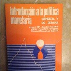 Libros de segunda mano: INTRODUCCION A LA POLITICA MONETARIA (GENERAL Y DE ESPAÑA) - VV. AA. - TUCAR EDICIONES. Lote 105267199