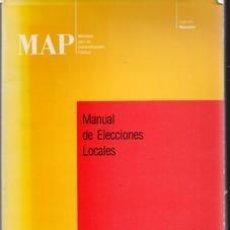 Libros de segunda mano: MANUAL DE ELECCIONES LOCALES, JOSÉ ANTONIO ALCÓN ZARAGOZÁ.. Lote 105595127