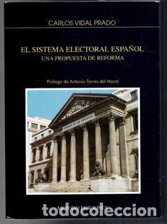 EL SISTEMA ELECTORAL ESPAÑOL, CARLOS VIDAL PRADO (Libros de Segunda Mano - Ciencias, Manuales y Oficios - Derecho, Economía y Comercio)